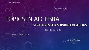 Topics in Algebra: Strategies for Solving Equations course image