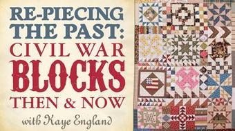 Re-Piecing the Past: Civil War Blocks Then & Now course image
