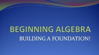 Beginning Algebra: Building a Foundation course image