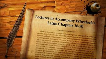 Lectures to Accompany Wheelock's Latin: Chapters 16-30 course image