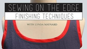 Sewing on the Edge: Finishing Techniques course image