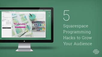 5 Squarespace Programming Hacks to Grow Your Following course image