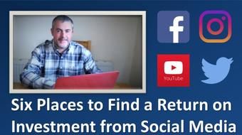 Six Places to Find a Return on Investment from Social Media course image