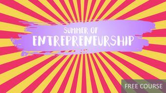 Summer of Entrepreneurship: Getting Started as an Entrepreneur course image
