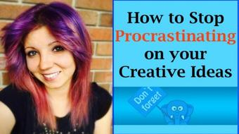 Creativity Masterclass: How to Stop Procrastinating on Your Creative Ideas & Get Motivated course image