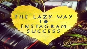 The Lazy Way To Instagram Success course image