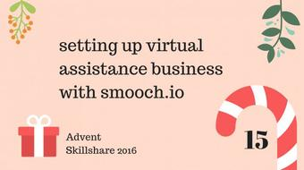 Setting up Business Virtual Assistance with Smooch.io course image