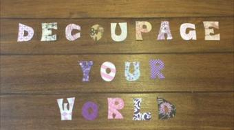 Decoupage your world! Refurbish a stool. course image