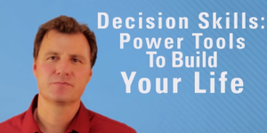 Decision Skills: Power Tools to Build Your Life course image
