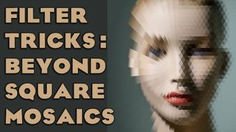 Filter Tricks: Beyond Square Mosaics course image