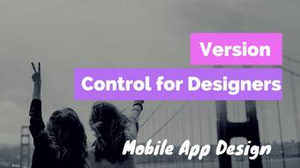 Mobile App Design - Version Control your Designs with Github course image