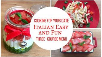 Cooking for your Date! Italian Easy and Fun Three-Course Menu (Tasty Italian Food) course image