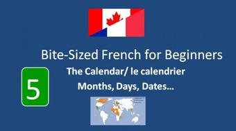 Bite-Sized French for Beginners: The Calendar, Months,Days, Dates course image