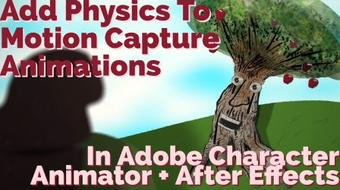 Add Physics To Your Motion Capture Animations In Adobe Character Animator course image