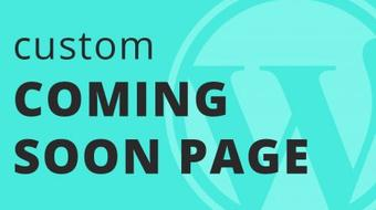 How To Create A Custom Coming Soon / Maintenance Page In Wordpress course image