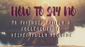 How to say NO to friends, family & colleagues to respectfully decline course image
