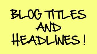 15 Proven Ways to Easily Write Remarkable Blog Titles and Headlines course image