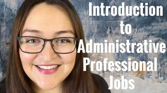 Introduction to Administrative Professional Jobs | Part 1 course image