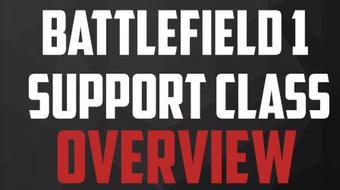 Battlefield 1 - Support Class Overview - PC Gaming Tips & Tricks With John course image