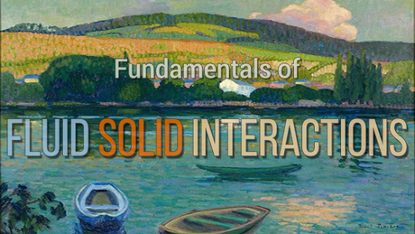 Fundamentals of Fluid-Solid Interactions course image