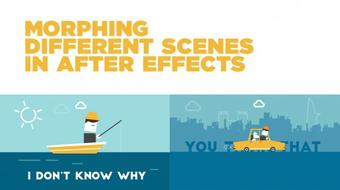 Morphing 2 different scenes in After Effects course image