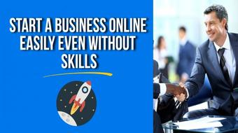 Start a Business Online Easily Even without Skills course image