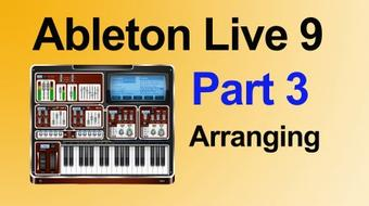 Music Production in Ableton Live 9: Part 3: Arranging course image