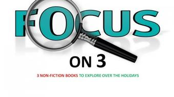 Focus on 3: Three Non-Fiction Books to Explore course image