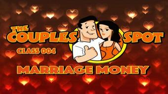 The Couples Spot #004 - Marriage Money course image