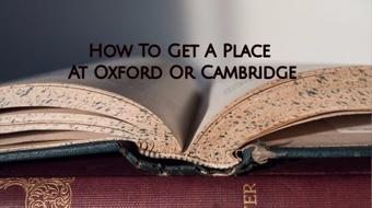How To Get A Place At Oxford Or Cambridge course image
