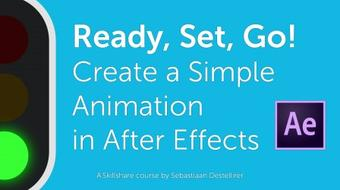 Ready, Set, Go! Create a Simple Animation in Adobe After Effects course image