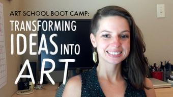 Art School Boot Camp: Transforming Ideas into Art course image