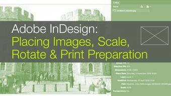 InDesign: Placing Images, Scaling Images, Controlling Resolution & Rotating Images course image