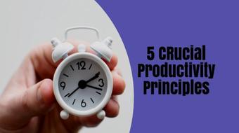 5 Basic Principles That Will Help You To Skyrocket Your Productivity course image