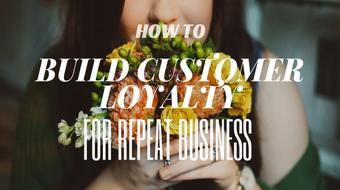 How to Build Customer Loyalty for Repeat Business. course image