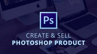 Create And Sell Simple Photoshop Product For Profit With 2 Live Projects course image