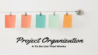 Project Organization (A To Do List That Works) course image