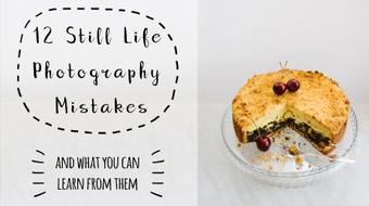 12 Still Life Photography Mistakes (and what you can learn from them) course image