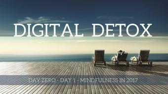 DIGITAL DETOX - DAY ZERO - MINDFULNESS 2017 course image