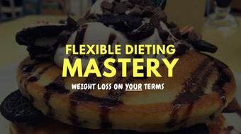 The Complete Flexible Dieting Mastery Course 2017 course image