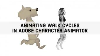 Animating Walk Cycles In Adobe Character Animator course image