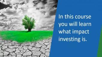 Intro to Impact Investing: Invest for Positive Return & Social Good course image