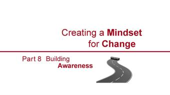 Creating a Mindset for Change-Buiding Awareness Part 8 course image
