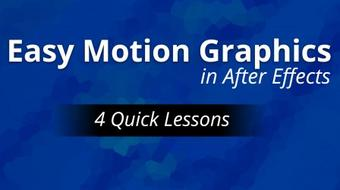 Easy Motion Graphics in After Effects: 4 Basic Projects To Get The Fundamentals course image