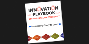LEAD: The Innovation Playbook - Designing Stories for Impact course image