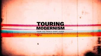Touring Modernism:  From the French avant-garde to American Pop and Beyond course image