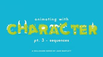 Animating With Character - Sequences course image