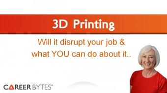 3D Printing - How It Will Disrupt & Create New Jobs. And, What YOU Can Do Now... course image