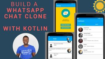 Kotlin - Build a Full WhatsApp Android Clone Chat App course image