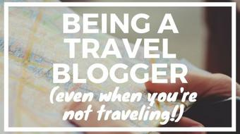 Being a Travel Blogger (Even When You're Not Traveling!) course image